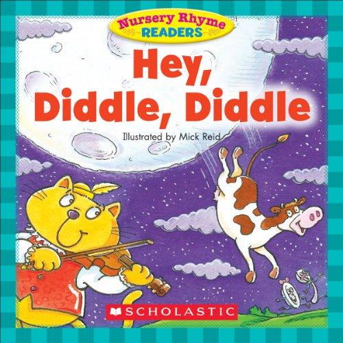 Nursery Rhyme Readers: Hey, Diddle, Diddle