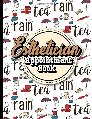Download Esthetician Appointment Book: 4 Columns Appointment Desk Book, Appointment Scheduler, Daily Appointment Scheduler, Cute London Cover (Volume 44) PDF