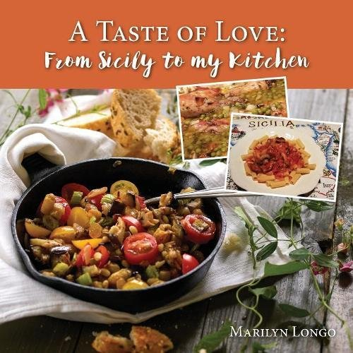 A Taste of Love: From Sicily to My Kitchen by Marilyn Longo
