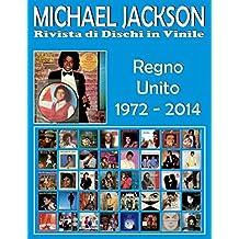 Michael Jackson - Rivista Di Dischi in Vinile - Regno Unito 1972 - 2014: Discografia Motown, Epic... Guida a Colori