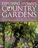 Exploring Britain's Country Gardens, Donna Wood and AA Publishing Staff, 0749572043