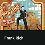 Frank Rich | Michael Ian Black,Frank Rich