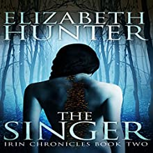 The Singer Audiobook by Elizabeth Hunter Narrated by Zachary Webber
