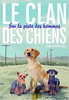 Sur la piste des hommes. Clan des Chiens, tome 1 (1)