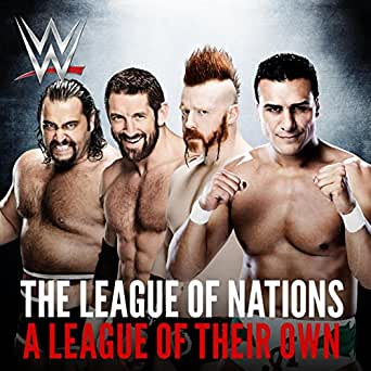 A League Of Their Own The League Of Nations By Wwe Jim Johnston On Amazon Music Amazon Com