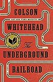 The Underground Railroad (National Book Award Winner) (Oprah's Book Club): A Novel