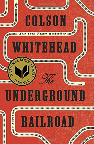 Image of The Underground Railroad (National Book Award Winner) (Oprah's Book Club): A Novel