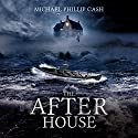 The After House Audiobook by Michael Phillip Cash Narrated by Dan McGowan