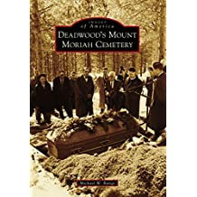 Deadwood's Mount Moriah Cemetery (Images of America)