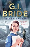 The G.I. Bride: A heart-warming saga full of tears, friendship and hope