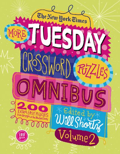 The New York Times More Tuesday Crossword Puzzles Omnibus Volume 2  200 Easy Puzzles From The Pages Of The New York Times