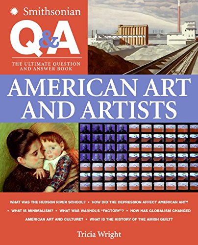 Download Smithsonian Q & A: American Art and Artists: The Ultimate Question & Answer Book pdf