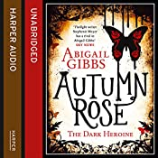 Autumn Rose: The Dark Heroine, Book 2 | Abigail Gibbs