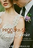 Procura-se uma Esposa: Livro 01 (Portuguese Edition)