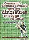 Comment l'homme a compris que les dinosaures ont régné sur Terre par Nouel-Rénier