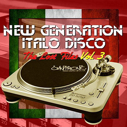 Various Artists - New Generation Italo Disco: The Lost Files, Vol. 3 (2017) [WEB FLAC] Download