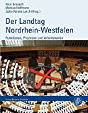 Der Landtag Nordrhein-Westfalen: Funktionen, Prozesse und Arbeitsweise