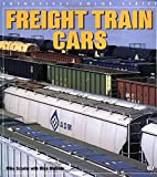 Freight Train Cars, Mike Schafer and Mike McBride, 0760306125