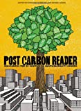 The Post Carbon Reader: Managing the 21st Century's Sustainability Crises, , 0970950063