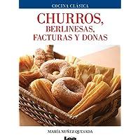 Churros, berlinesas, facturas y donas (Spanish Edition)