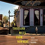 A Thousand Miles from Nowhere | John Gregory Brown