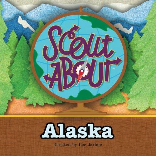 Scout About – Alaska
