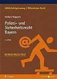 Polizei- und Sicherheitsrecht Bayern (JURIQ Erfolgstraining)