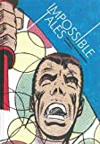 Impossible Tales: The Steve Ditko Archives Vol. 4 (Vol. 4)  (The Steve Ditko Archives)