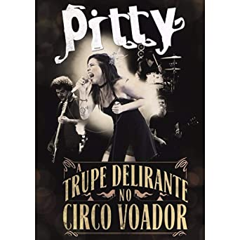 dvd pitty a trupe delirante no circo voador