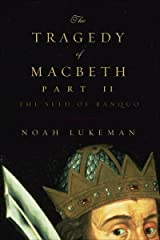 The Tragedy of Macbeth, Part II: The Seed of Banquo Kindle Edition