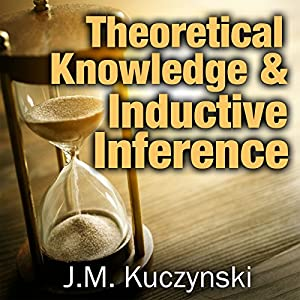 Theoretical Knowledge and Inductive Inference Audiobook