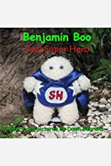 Benjamin Boo Real Super Hero (Volume 1) Paperback