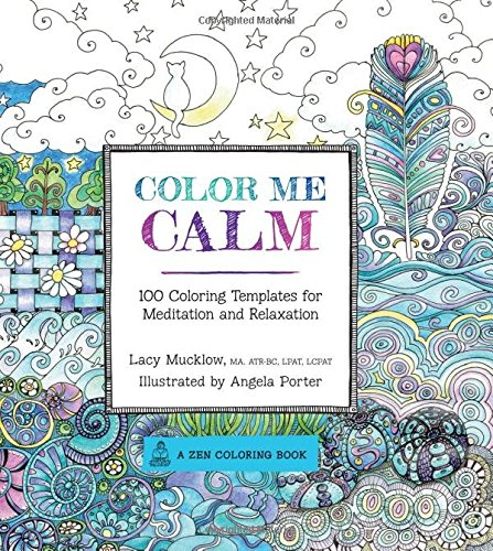Animal Kingdom Colouring Book Chapters : Colour me calm: 100 coloring templates for meditation and