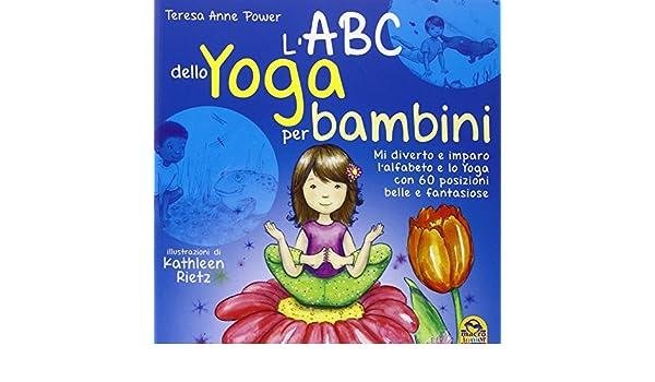 ABC DELLO YOGA PER BAMBINI (L: Teresa A. Power ...