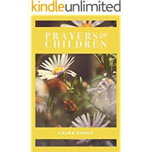 Prayers For My Children: A Daily Guide to Praying Scripture For Your Children