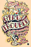img - for Girl Trouble: Panic and Progress in the History of Young Women 2nd , New edition by Dyhouse, Carol (2015) Paperback book / textbook / text book