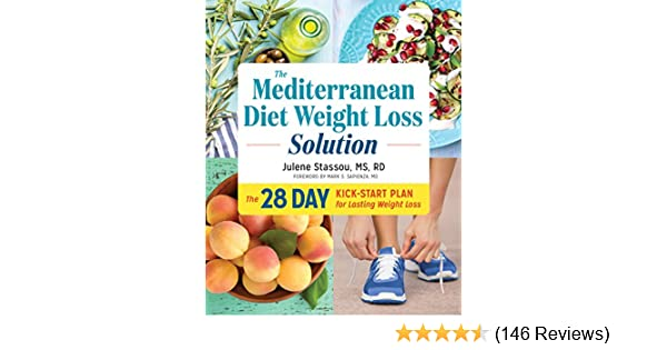 The Mediterranean Diet Weight Loss Solution: The 28-Day Kickstart Plan for  Lasting Weight Loss See more