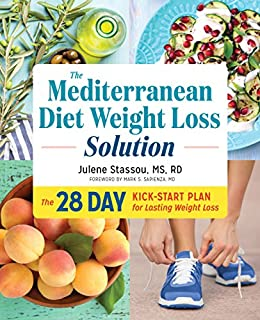 The Mediterranean Diet Weight Loss Solution: The 28-Day Kickstart Plan for Lasting Weight Loss by [Stassou MS RD, Julene]