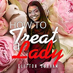 How to Treat a Lady