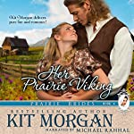 Her Prairie Viking : Prairie Brides, Book Four | Kit Morgan