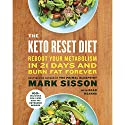 The Keto Reset Diet: Reboot Your Metabolism in 21 Days and Burn Fat Forever Hörbuch von Mark Sisson Gesprochen von: Brad Kearns