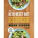 The Keto Reset Diet: Reboot Your Metabolism in 21 Days and Burn Fat Forever | Mark Sisson