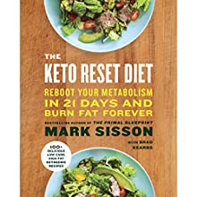 The Keto Reset Diet: Reboot Your Metabolism in 21 Days and Burn Fat Forever Audiobook by Mark Sisson Narrated by Brad Kearns