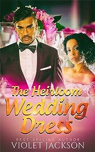 The Heirloom Wedding Dress - BWWM Romance (Touching Weddings Book 1)