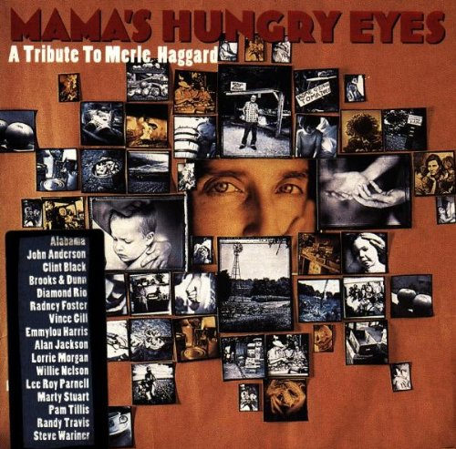 Mama's Hungry Eyes: A Tribute to Merle Haggard by Arista