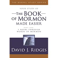 The Book of Mormon Made Easier: Part 1: 1 Nephi Through Words of Mormon