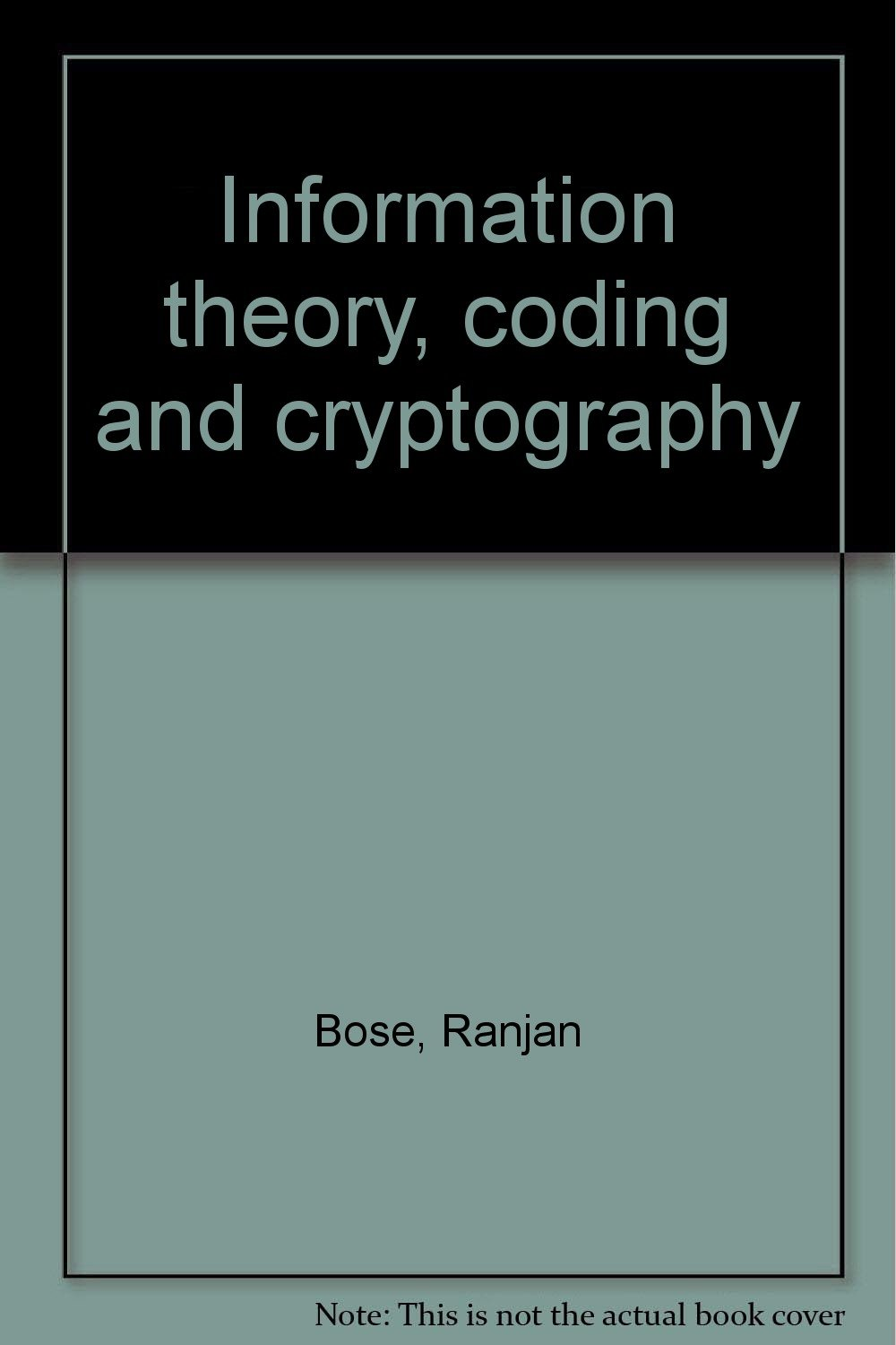 Information theory, coding and cryptography: Ranjan Bose: 9780071231336:  Amazon.com: Books