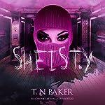 Sheisty: The Sheisty Series, Book 1 | T. N. Baker