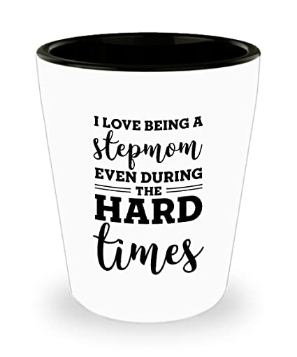 Amazon Com Funny Shot Glass I Love Being A Stepmom Even During