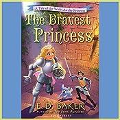 The Bravest Princess: A Tale of the Wide-Awake Princess   E.D. Baker